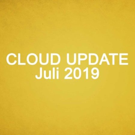 Microsoft Cloud Update Juli 2019