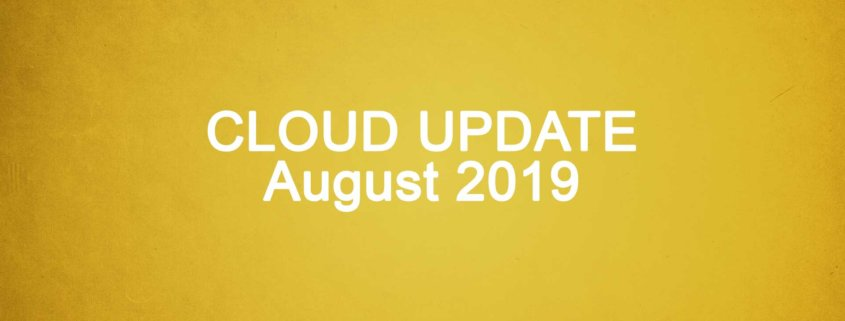 Cloud Update August 2019