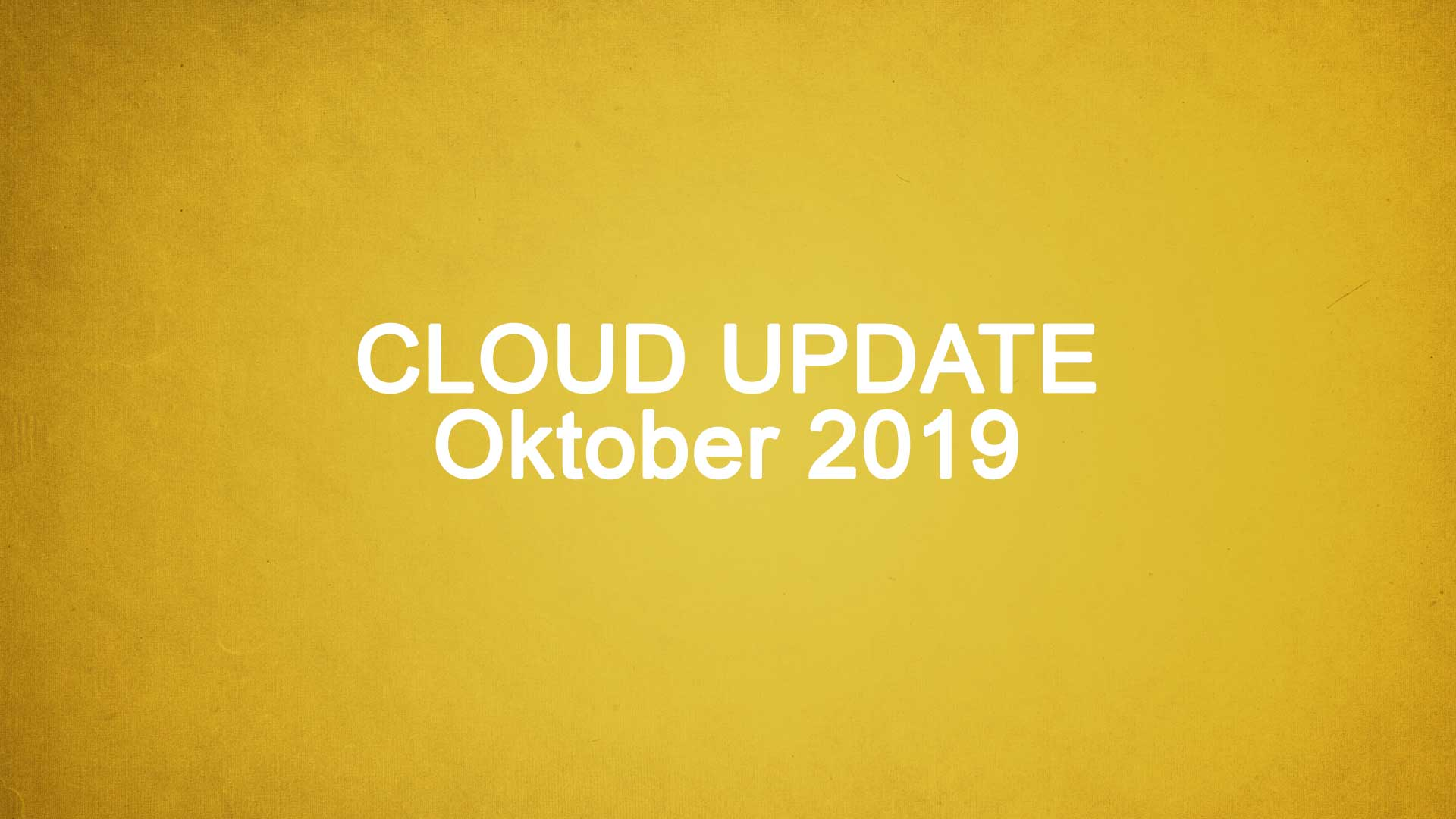 Microsoft Cloud Update Oktober 2019